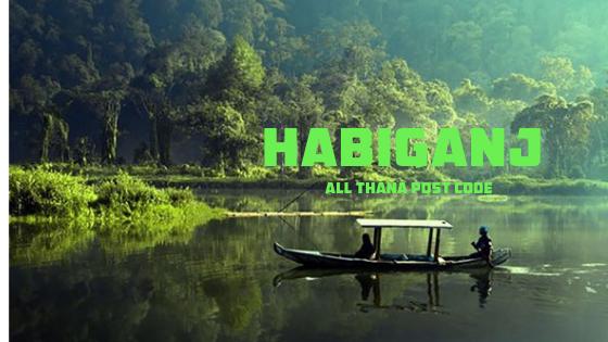 Habiganj District – All Thana or Upazila Postcode or Zip Code